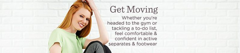 Whether you're headed to the gym or tackling a to-do list, feel comfortable & confident in active separates & footwear