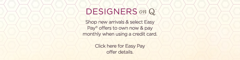 Designers on Q logo Subhead: Shop new arrivals & select Easy Pay® offers to own now & pay monthly when using a credit card.  Click here for Easy Pay offer details