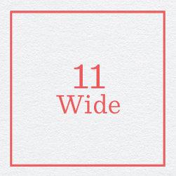 11 Wide