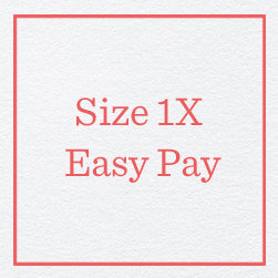 Size 1X Easy Pay