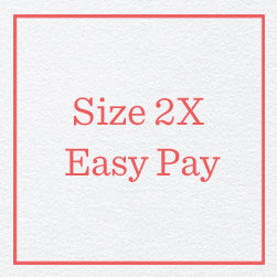 Size 2X Easy Pay