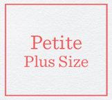 Petite Plus Size