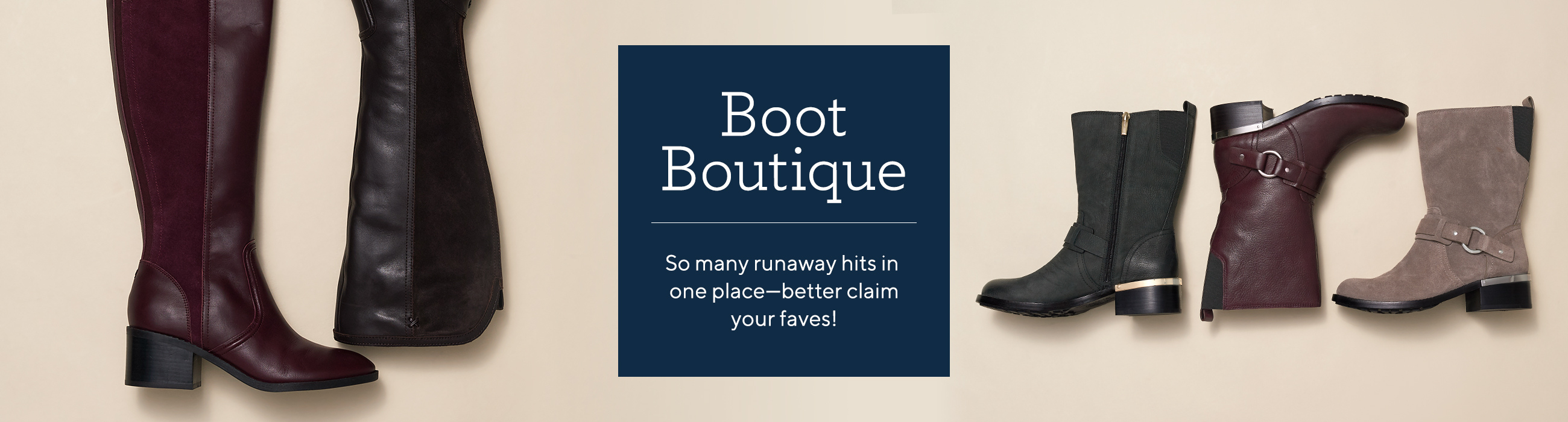 Boot Boutique  So many runaway hits in one place—better claims your faves!