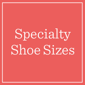 Specialty Shoe Sizes