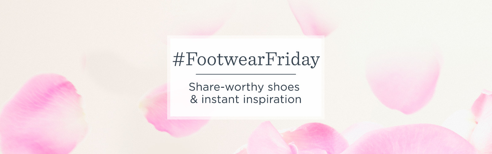 #FootwearFriday. Share-worthy shoes & instant inspiration