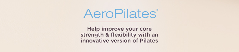 AeroPilates — Help improve your core strength & flexibility with an innovative version of Pilates