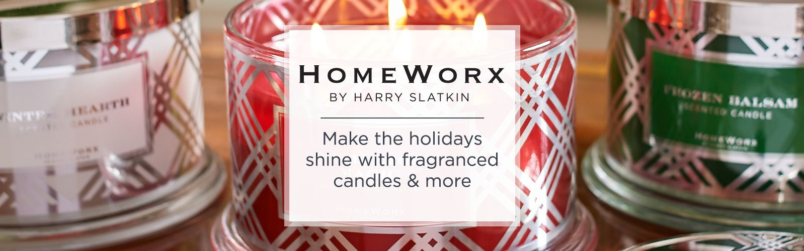 Homeworx by Harry Slatkin - Make the holidays shine with fragranced candles & more