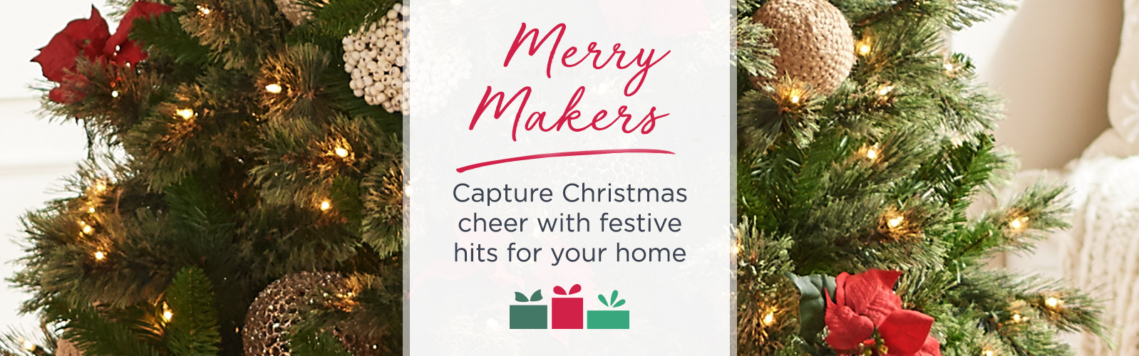 Merry Makers - Capture Christmas cheer with festive hits for your home