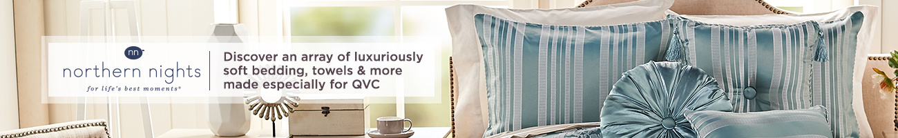 Northern Nights. Discover an array of luxuriously soft bedding, towels & more made especially for QVC