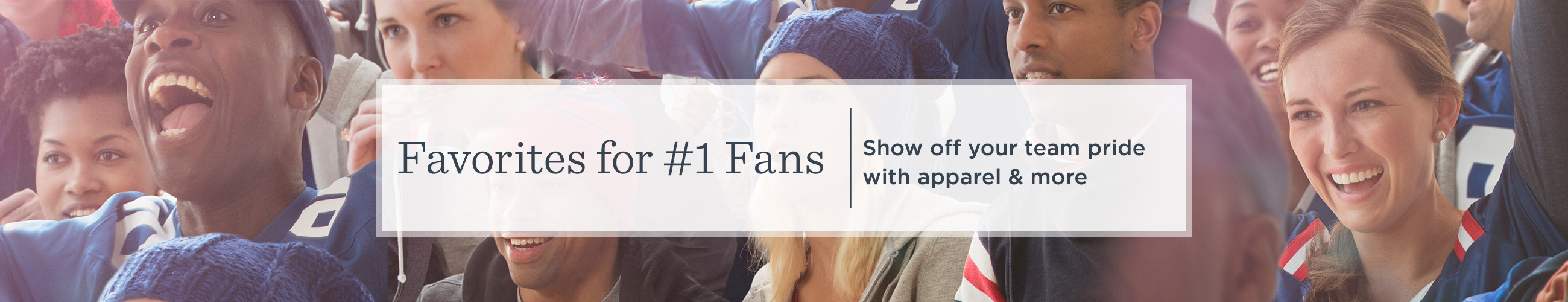 Favorites for #1 Fans. Show off your team pride with apparel & more