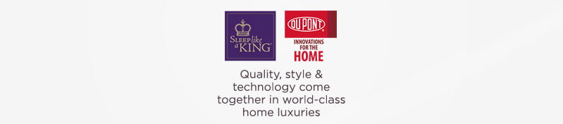 Sleep Like a King. Quality, style & technology come together in world-class home luxuries
