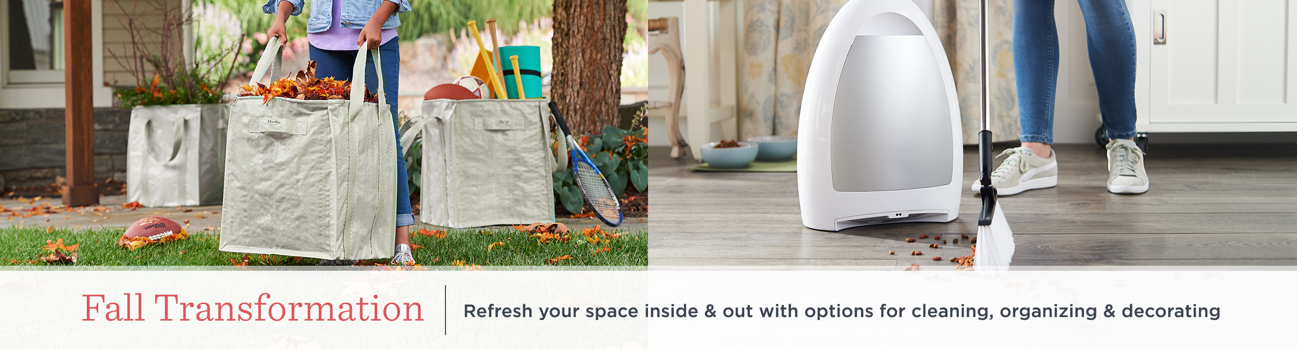 Fall Transformation - Refresh your space inside & out with options for cleaning, organizing & decorating
