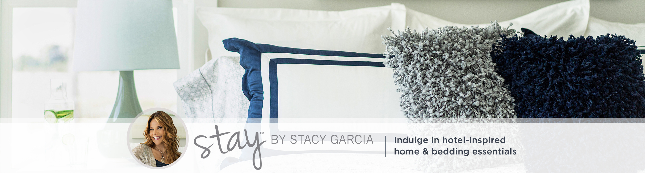 Stay by Stacy Garcia - Indulge in hotel-inspired home & bedding essentials