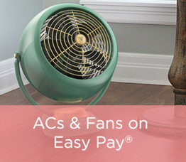 ACs & Fans on Easy Pay®