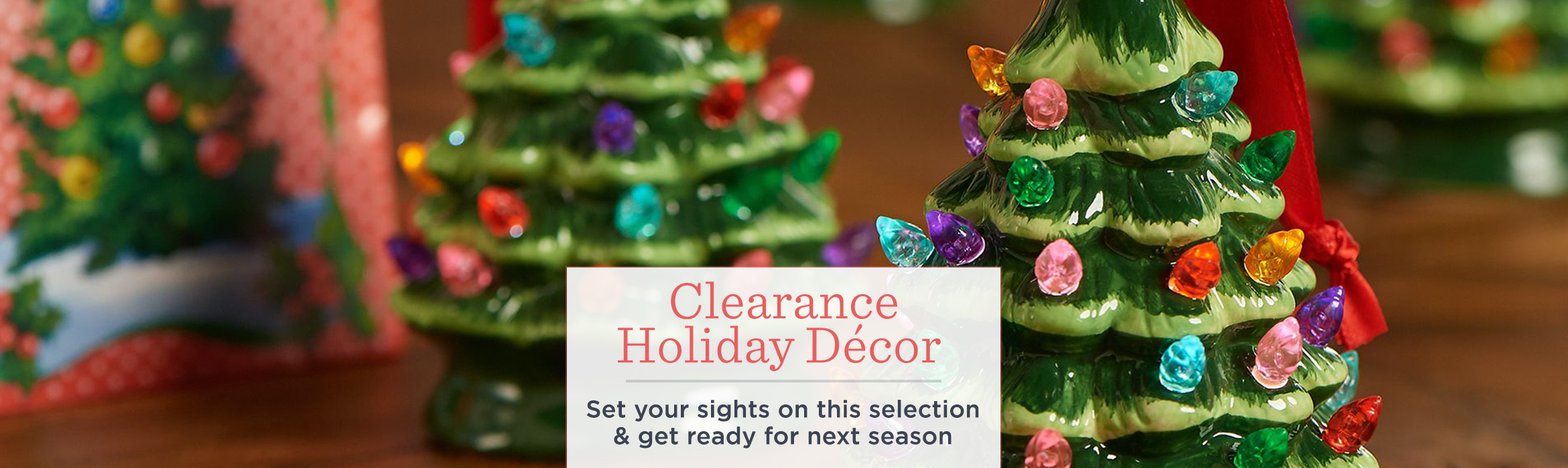 Clearance Holiday Décor  -  Set your sights on this selection & get ready for next season