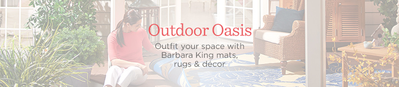 Outdoor Oasis. Outfit your space with Barbara King mats, rugs & décor
