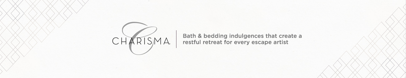 Charisma. Bath & bedding indulgences that create a restful retreat for every escape artist