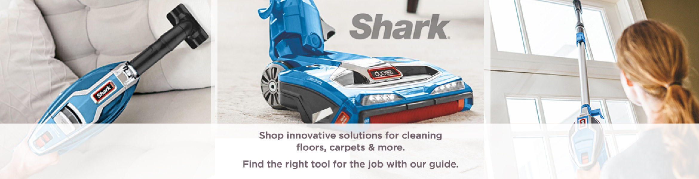 Shark. Shop innovative solutions for cleaning floors, carpets & more.   Find the right tool for the job with our guide.