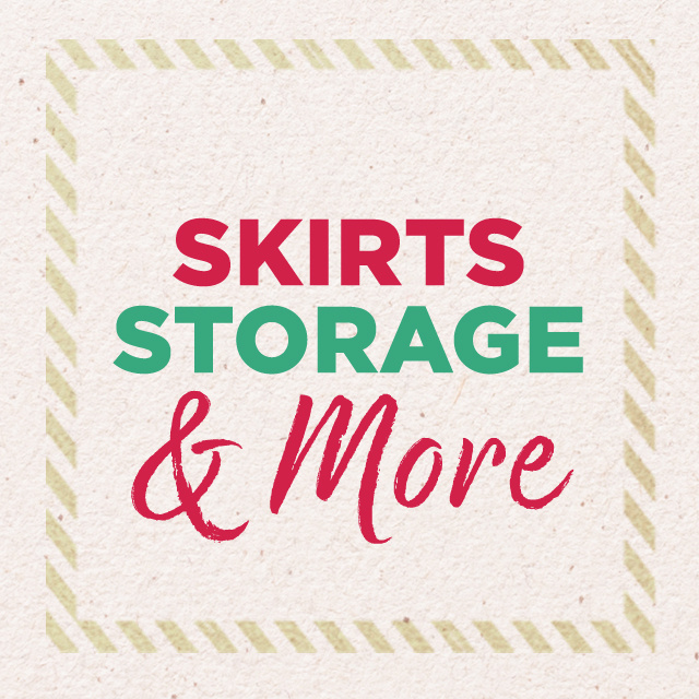 Skirts, Storage & More
