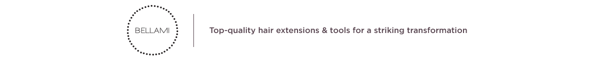 BELLAMI  Top-quality hair extensions & tools for a striking transformation