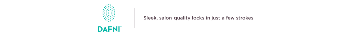 DAFNI Sleek, salon-quality locks in just a few strokes