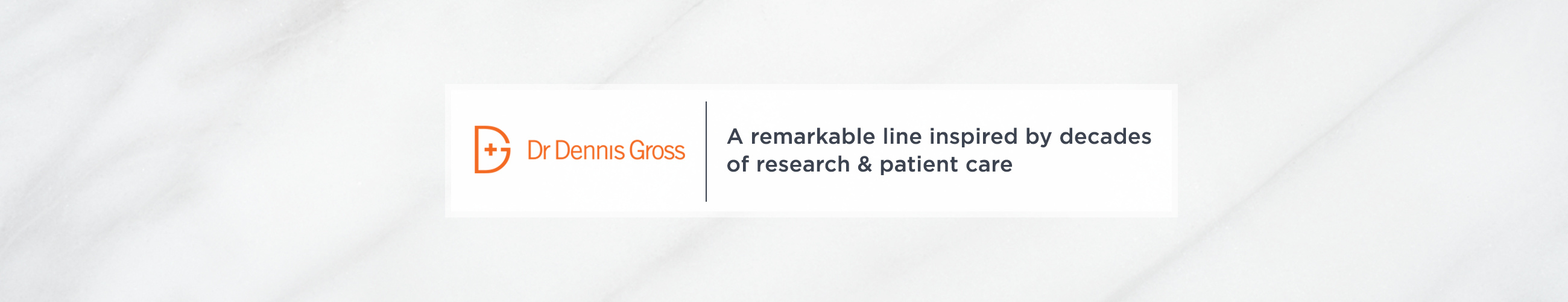Dr. Dennis Gross,  A remarkable line inspired by decades of research & patient care