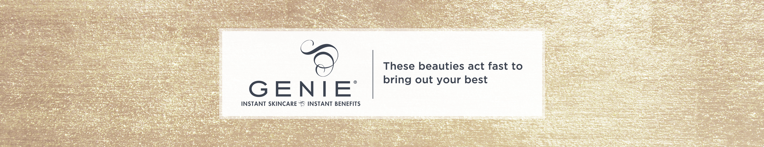 Genie - These beauties act fast to bring out your best