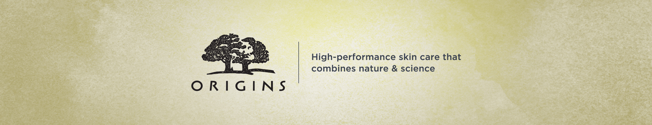 Origins.  High-performance skin care that combines nature & science