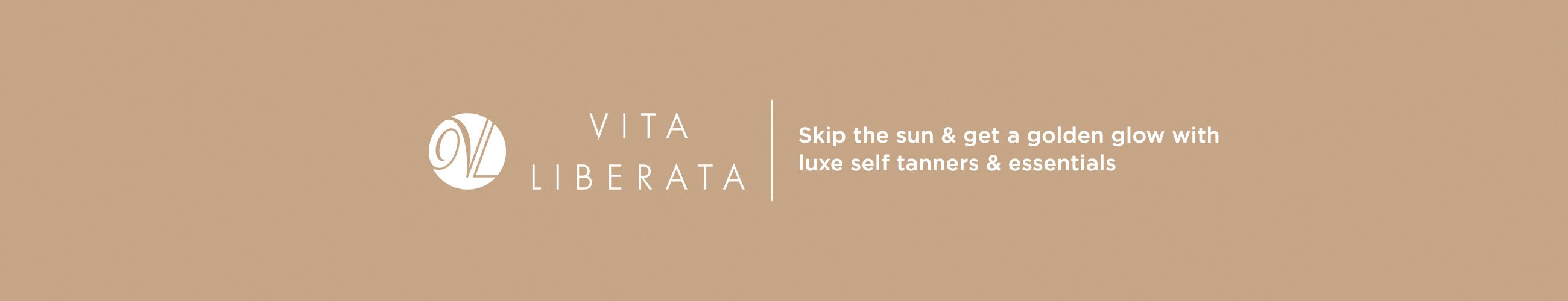 Vita Liberata - Skip the sun & get a golden glow with luxe self tanners & essentials