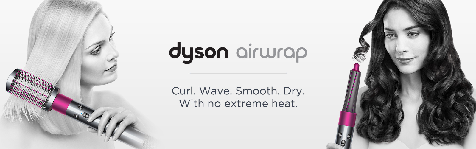 Dyson Airwrap.  Curl. Wave. Smooth. Dry.  With no extreme heat.