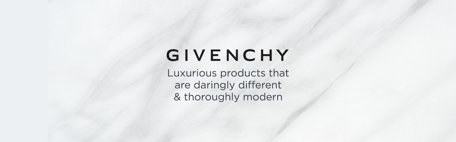 Givenchy,  Luxurious products that are daringly different & thoroughly modern
