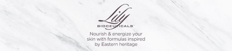 Lily Bioceuticals. Nourish & energize your skin with formulas inspired by Eastern heritage