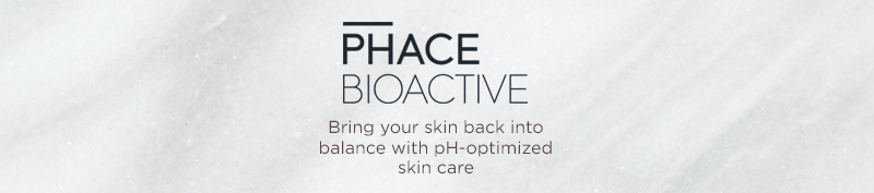 PHACE BIOACTIVE   Bring your skin back into balance with pH-optimized skin care