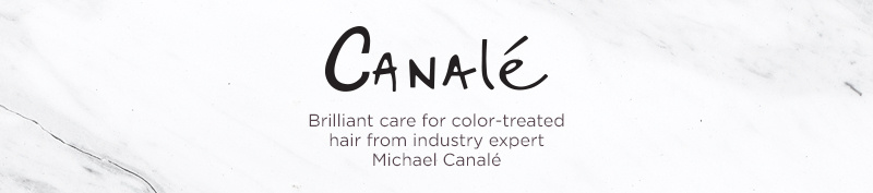 Canalé. Brilliant care for color-treated hair from industry expert Michael Canalé.