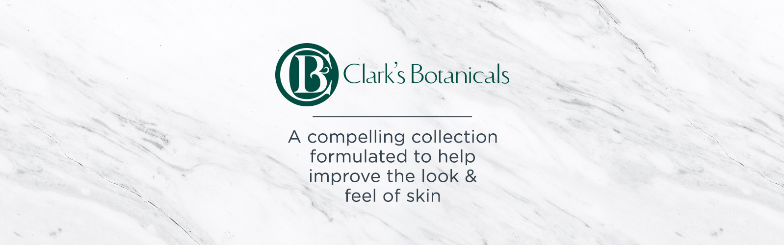 Clark's Botanicals. A compelling collection formulated to help improve the look & feel of skin