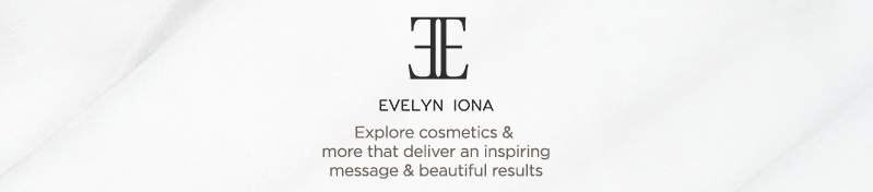 Evelyn Iona Explore cosmetics & more that deliver an inspiring message & beautiful results