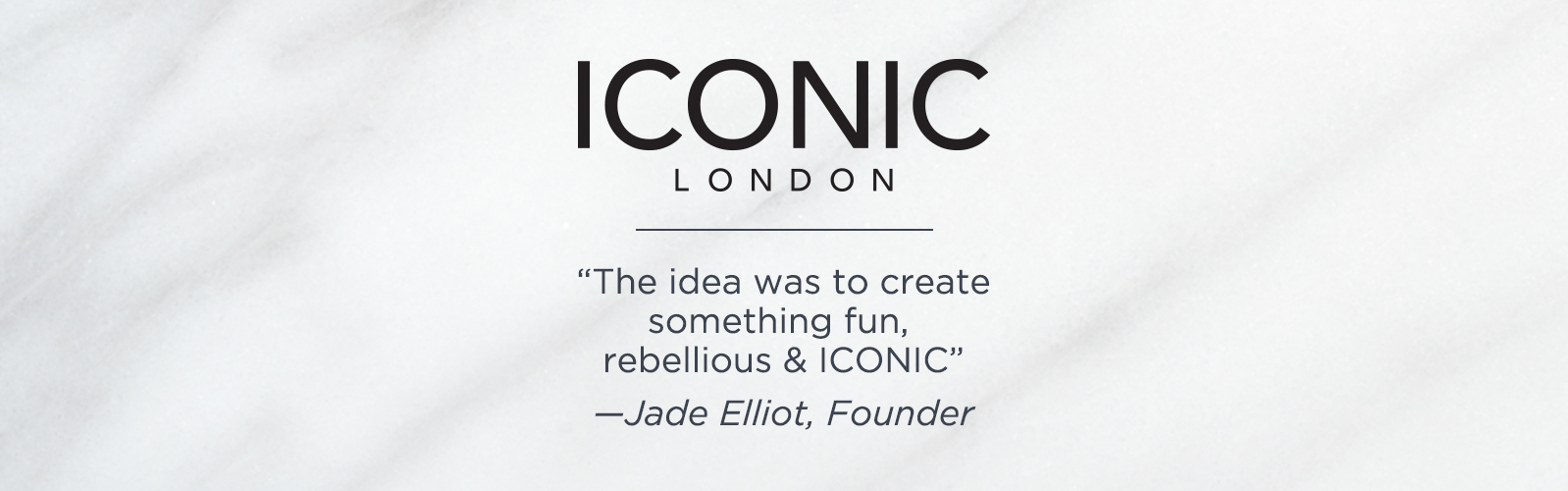 ICONIC London. ''The idea was to create something fun, rebellious & ICONIC'' —Jade Elliot, Founder