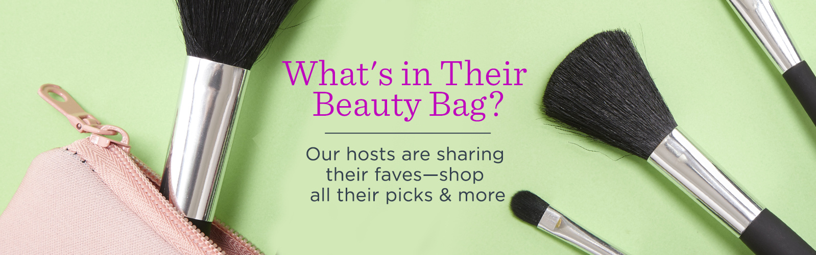 What's in Their Beauty Bag?  Our hosts are sharing their faves—shop all their picks & more