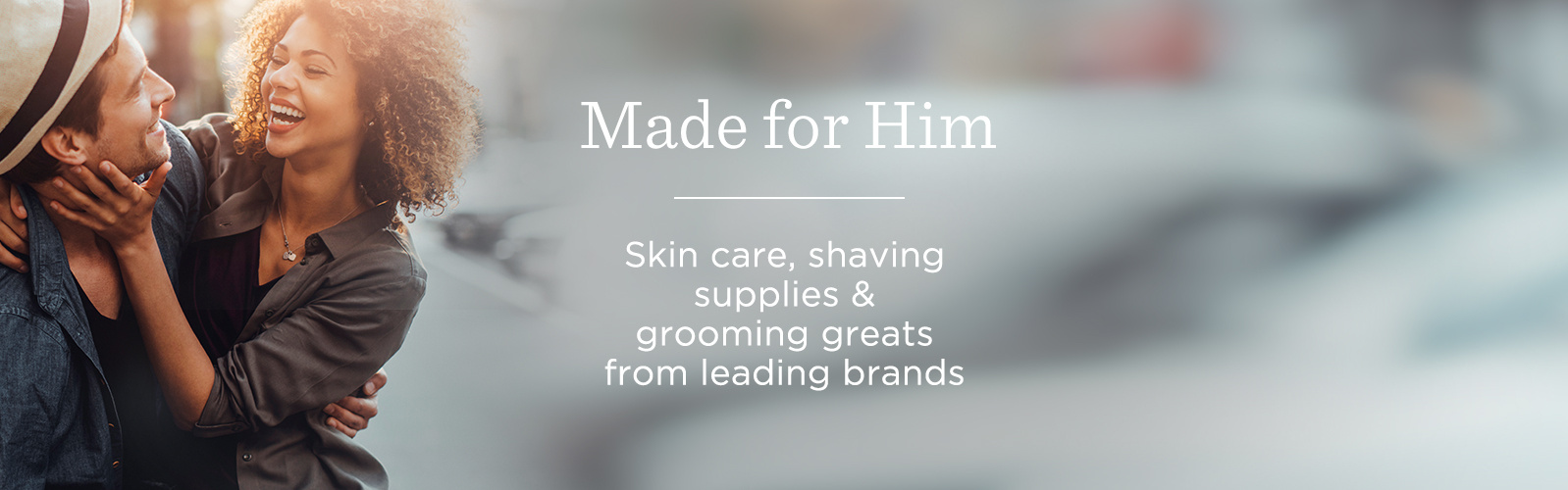 Made for Him.  Skin care, shaving supplies & grooming greats from leading brands