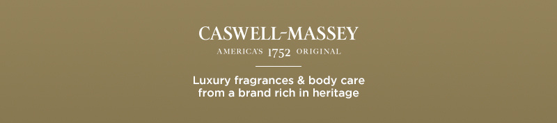 Caswell-Massey. Luxury fragrances & body care from a brand rich in heritage