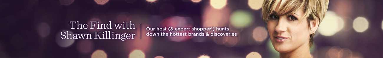 The Find with Shawn Killinger. Our host (& expert shopper!) hunts down the hottest brands & discoveries