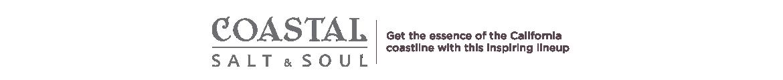 Coastal Salt & Soul Get the essence of the California coastline with this inspiring lineup