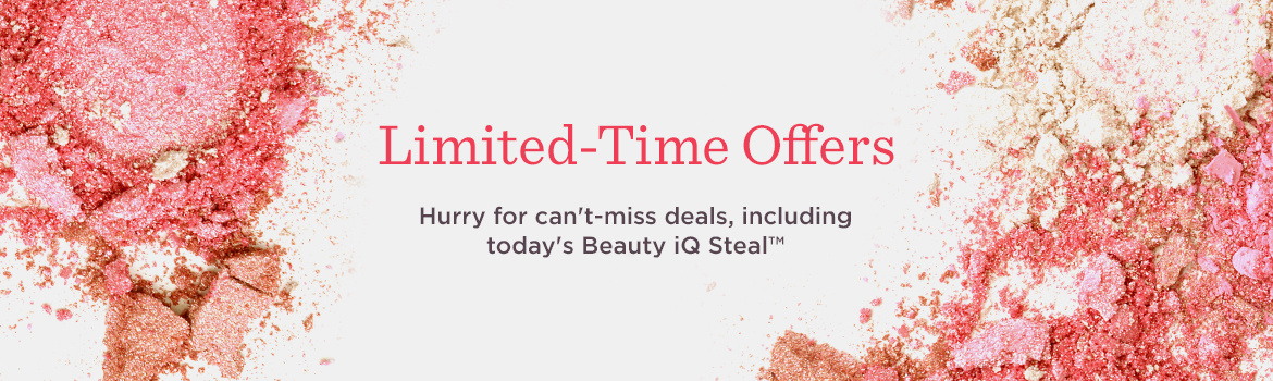 Limited-Time Offers  Hurry for can't-miss deals, including today's Beauty iQ Steal™