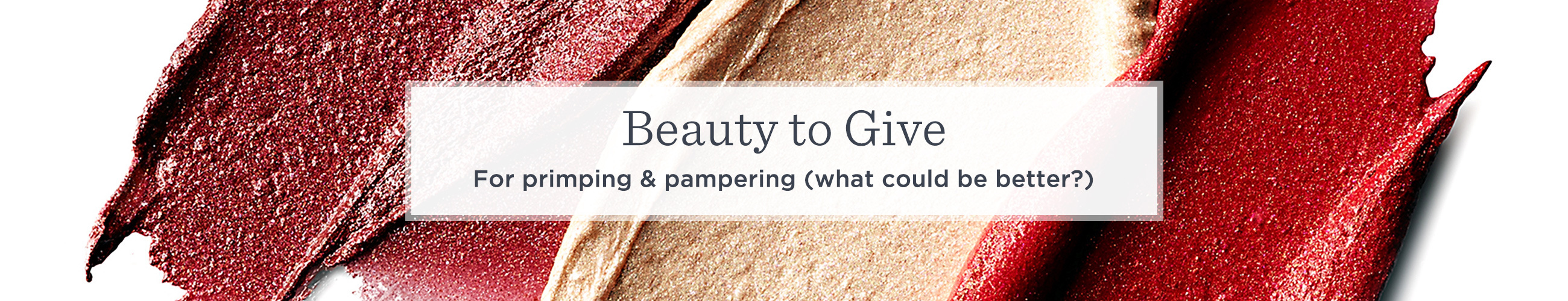 Beauty to Give  For primping & pampering (what could be better?)