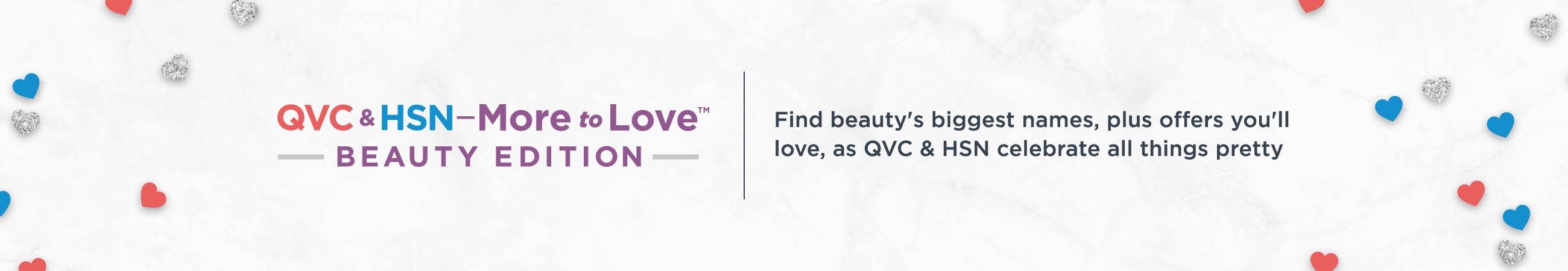 QVC & HSN More to Love™ Beauty Edition