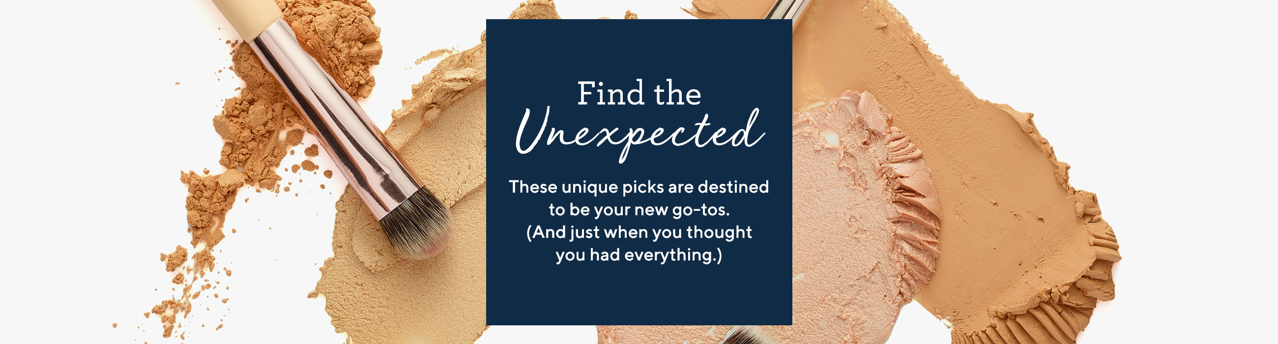 Find the Unexpected…  These unique picks are destined to be your new go-tos.   (And just when you thought you had everything.)