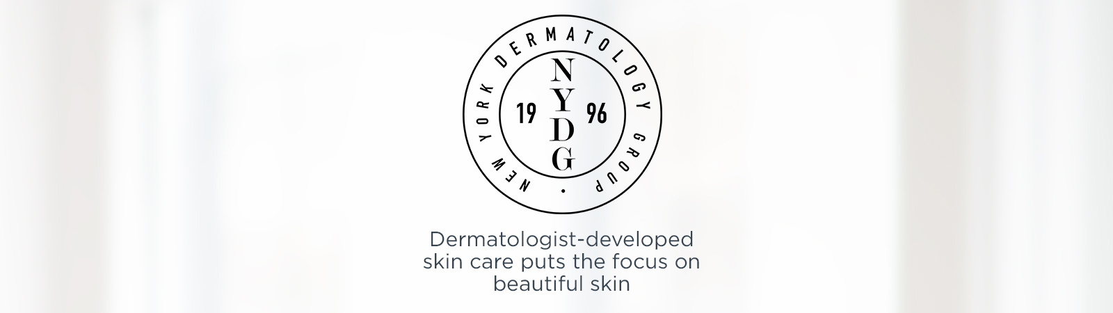 NYDG.  Dermatologist-developed skin care puts the focus on beautiful skin.