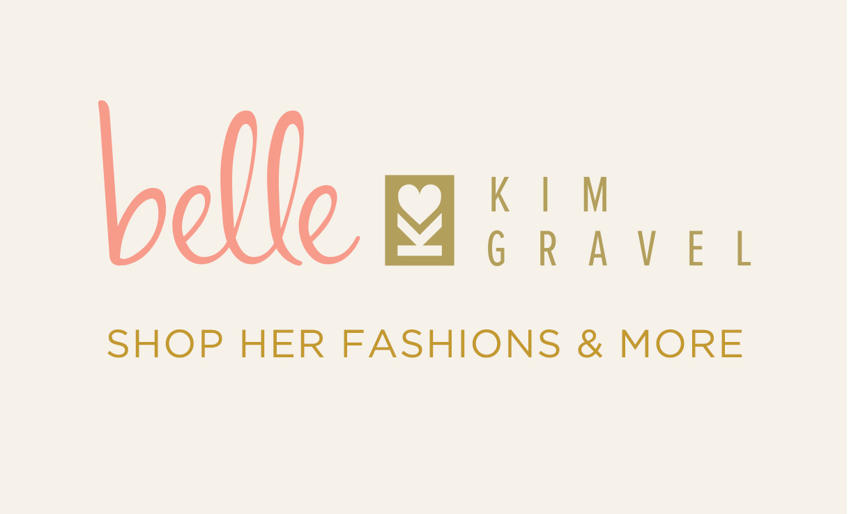 Belle by Kim Gravel. Shop Her Fashions & More
