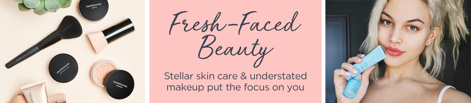 Fresh-Faced Beauty  Stellar skin care & understated makeup put the focus on you