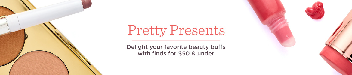 Pretty Presents  Delight your favorite beauty buffs with finds for $50 & under